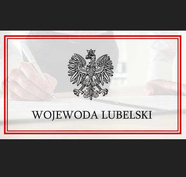 Informacja Wojewody Lubelskiego o wejściu w życie rozporządzenia Rady Ministrów z dnia 23 lutego 2021r. zmieniającego rozporządzenie w sprawie ustanowienia określonych ograniczeń, nakazów i zakazów w związku z wystąpieniem stanu epidemii